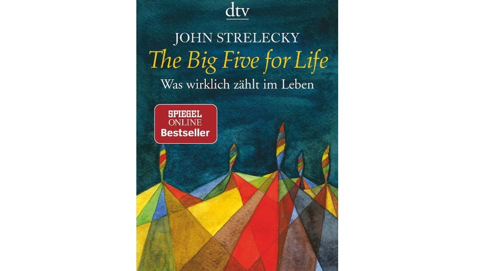 """The Big Five for Life"" von John Strelecky"